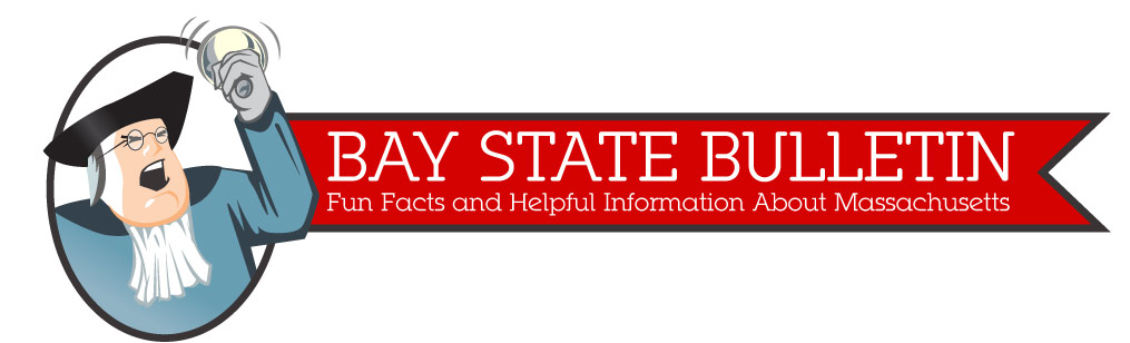 Bay State Bulletin – Fun Facts and Helpful Information About Massachusetts